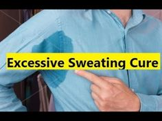 Excessive Sweating Cure - Hyperhidrosis Treatment