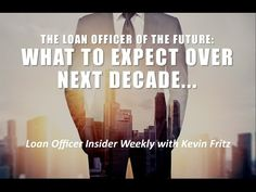Loan Officer of Future: What to Expect Over Next Decade