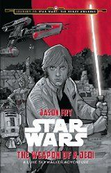 From My Bookshelf 2015: My review of Star Wars: The Weapon of a Jedi: A Luke Skywalker Adventure by Jason Fry, illustrated by Phil Noto, from Disney Lucasfilm Press, 2015