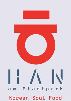HAN am Stadtpark 비엔나 한식당 | Korean Soul Food Soul Food, Vienna, Korean, Company Logo, Graphic Design, Logos, Urban Park, Korean Language, A Logo