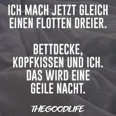 Geile nacht. The Good Life