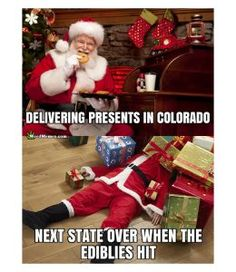 Stoner Santa When Marijuana Edibles Hit Colorado Cookies & Milk Weed Memes #weedmemes #marijuana #cannabis #stoners #potheads #kush #420life