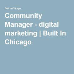 Community Manager - digital marketing | Built In Chicago