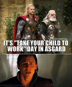 Humor Thor Loki poor loki he dosent get to go to work