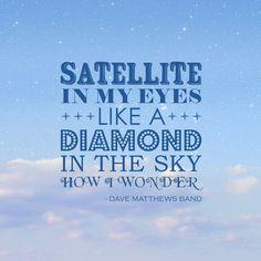 Satellite   Society6.com   by ElleEmDee (Dave Matthews Band Lyrics)
