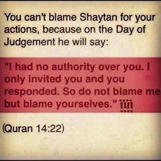 Muslims, beware of shaytan, he is our enemy.