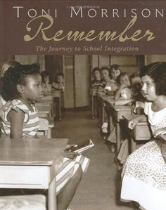 Book by Toni Morrison about school desegregation. Written for kids. Pinning so I can find it in the future