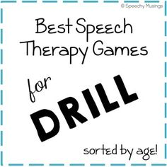The Best Speech Therapy Games for Drill - sorted by age