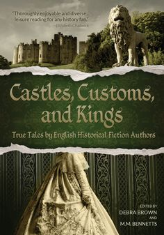 Castles, Customs, and Kings: True Tales by English Historical Fiction Authors:Amazon:Kindle Store