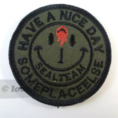 "US Navy Seals Team One ""HAVE A NICE DAY SOMEPLACE ELSE"" embroidered morale patch. Free shipping worldwide. %9.45"