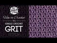 How to Crochet the Single Crochet Grit Stitch - YouTube