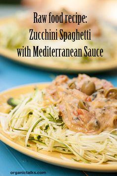Raw food recipe: Zucchini Spaghetti with Mediterranean Sauce ...