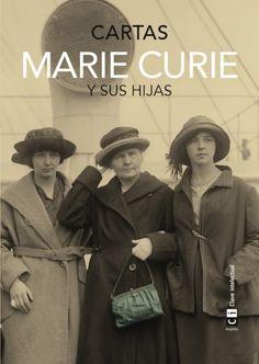 "El libro recomendado: ""Marie Curie y sus hijas. Cartas"" Editorial Clave Intelectual Marie Curie, Tony Robbins, Pierre Curie, Book Club Books, Books To Read, Quotes Dream, The Book Thief, Literary Quotes, Kinds Of People"