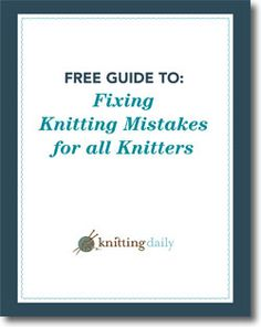 Don't get frustrated! Learn how to fix common knitting mistakes today! Free #knitting download.