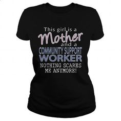 COMMUNITY SUPPORT WORKER - MOTHER - #zip up hoodies #funny t shirts for men. BUY NOW => https://www.sunfrog.com/LifeStyle/COMMUNITY-SUPPORT-WORKER--MOTHER-Black-Ladies.html?60505