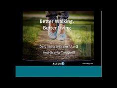 (1) AlterG Webinar Series - Better Walking Better Living: Defy Aging with AlterG - YouTube