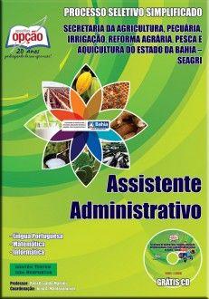 Apostila Processo Seletivo Simplificado da Secretaria de Agricultura, Pecuária, Irrigação, Reforma Agrária, Pesca e Aquicultura do Estado da Bahia - SEAGRI / 2013: - Cargo: Assistente Administrativo