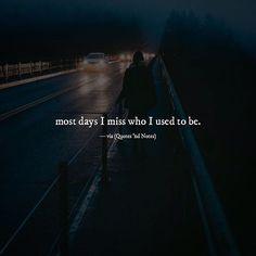 I miss who I used to be.. via (http://ift.tt/2oPjo4i)