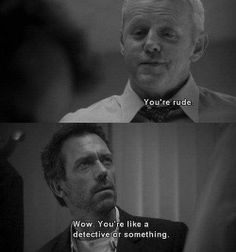 #dr house #quote