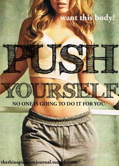 Push yourself ;Fitness Inspiration