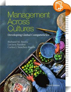 Management Across Cultures :: The third edition of this popular textbook has been thoroughly expanded and updated throughout to explore the latest approaches to cross-cultural management, presenting strategies and tactics for managing international assignments and global teams. With a clear emphasis on learning and development, this new edition introduces a global management model, along with enhanced 'Applications' and 'Manager's Notebooks', to encourage students to acquire skills...