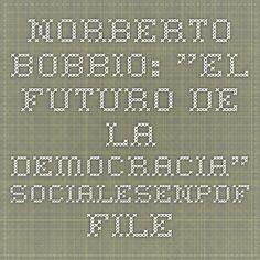 "Norberto BOBBIO: ""El futuro de la democracia"". socialesenpdf.files.wordpress.com"