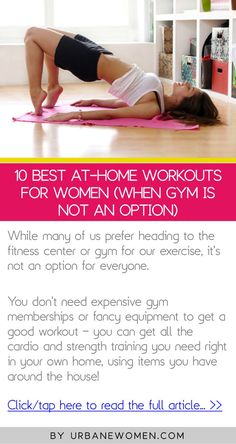 10 best at-home workouts for women (when gym is not an option) - Click to read full article: http://www.urbanewomen.com/10-best-at-home-workouts-for-women-when-gym-is-not-an-option.html