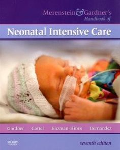 Merenstein  Gardner's Handbook of Neonatal Intensive Care, 7e
