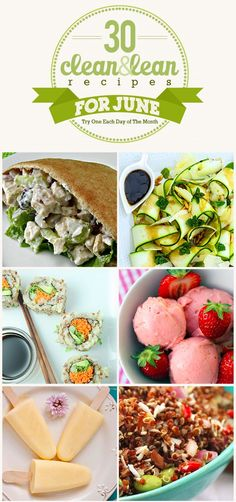 30 Clean & Lean Recipes for June! #cleaneatingrecipes #healthyrecipes #weightloss