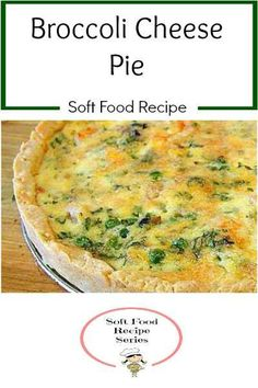Broccoli Cheese Pie is a great addition for those on a soft food diet. Enjoy this version modified for a soft food diet. Visit Sriracha Box Now! Quiche Recipes, Pie Recipes, Dinner Recipes, Cooking Recipes, Healthy Cooking, Yummy Recipes, Vegetarian Recipes, Healthy Eating, Cheese Pie Recipe