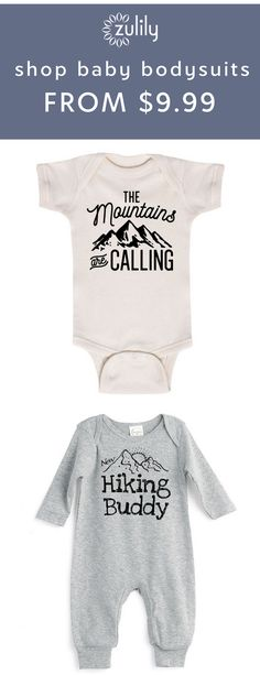 Sign up to shop baby bodysuits and infant onesies starting at $9.99. Get your little woodsy one dressed and looking great in these casual staples made for everyday adventures. Your future nature lover will feel as comfy as can be dressed in this The Mountain Are Calling bodysuit.