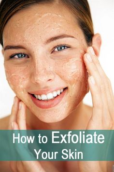 How to Exfoliate Your Skin - clean out your pores, make your skin smooth and soft