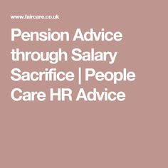 Pension Advice through Salary Sacrifice | People Care HR Advice