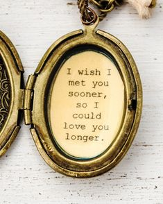 I wish I met you sooner, so I could love you longer - Women's Locket - Quote Locket - anniversary gift, bride gift, wife gift by busybeezchickadeez on Etsy Piercings, I Meet You, Love You, Words Quotes, Love Quotes, Pretty Words, Quote Aesthetic, Hopeless Romantic, Bride Gifts