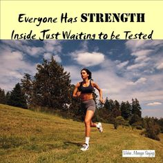 Everyone has a STRENGTH inside just waiting to be tested. #motivation #inspiration #saying