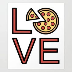Love Pizza Super Cute And Fun Love Gift Idea Art Print by dogboo Cute Gifts, Best Gifts, Love Pizza, Fun Loving, Love Signs, Buy Frames, Gallery Wall, Super Cute, Make It Yourself