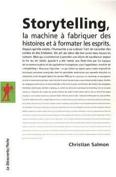 Storytelling : La machine à fabriquer des histoires et à formater les esprits: Amazon.fr: Christian Salmon: Livres