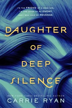 Paperback #CoverReveal   Daughter of Deep Silence by Carrie Ryan