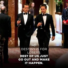 There's no destiny, it's just you and your hard work. Stop sitting around waiting for something to happen on its own. It's not gonna happen until go out and get busy! Harvey Specter Suits, Suits Harvey, Wisdom Quotes, Life Quotes, Apj Quotes, Destiny Quotes, Attitude Quotes, Daily Quotes, Badass Quotes