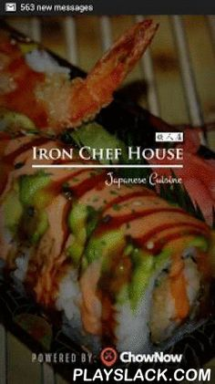 Iron Chef House  Android App - playslack.com , When you're hungry, the last thing you want to do is wait on hold, repeat your credit card number and get disconnected. With Iron Chef House's app, ordering to-go has never been easier. All you do is order your favorites, share any special instructions and even tip in seconds. A push notification will alert you when you order will be ready. Plus, all of your orders will be saved in your profile for future reference.Features:-Full menu…