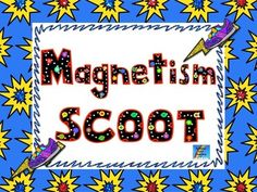 Magnetism SCOOT is a fun and motivating way to review Science concepts about magnetic forces and the interaction of magnets with other materials. The concepts covered in this SCOOT game are now part of the Next Generation Science Standards focusing on Forces and Interactions for Grades 3 and Middle School. 3-PS2-3.Ask questions to determine cause and effect relationships of electric or magnetic interactions between two objects not in contact with each other. 3-PS2-4.Define a simple design…