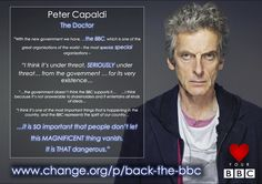 "Pls RT A must watch: #PeterCapaldi says BBC ""is seriously under threat from the government""  >https://www.youtube.com/watch?v=NKoQ-_4-lhk …"