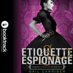 The Audiobook (Other) of the Etiquette & Espionage (Finishing School Series by Gail Carriger, Moira Quirk Etiquette And Espionage, Gail Carriger, Finishing School, Dance Art, Book Format, Soundtrack, Audio Books, Things To Think About
