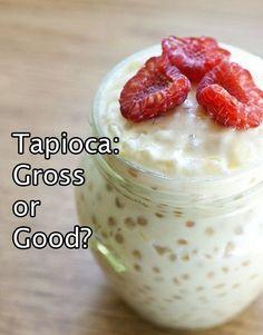Loooooove Tapioca!