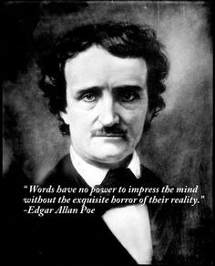 Explore the best Edgar Allan Poe quotes here at OpenQuotes. Quotations, aphorisms and citations by Edgar Allan Poe Allan Poe, Edgar Allan, Writers And Poets, Edgar Poe, Edgar Allen Poe Quotes, John Kerry, Famous Last Words, Famous Poems, Book Authors