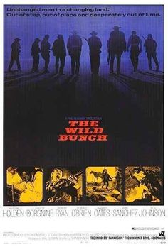 """""""The Wild Bunch"""" is a 1969 American Western film directed by Sam Peckinpah about an aging outlaw gang on the Texas-Mexico border, trying to exist in the changing """"modern"""" world of Classic Movie Posters, Original Movie Posters, Classic Movies, Western Film, Western Movies, Great Films, Good Movies, Awesome Movies, Gregory Peck Movies"""