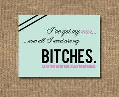 I've Got My Man Now All I Need Are My Bitches / How to Ask Bridesmaid / Will You Be My Bridesmaid Funny / Will You Be My Bridesmaid - Cards on Etsy, $4.00