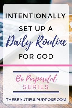 """In order to be purposeful for God, we need to set up a daily routine to intentionally spend time with God. That means to set an alarm to wake up earlier. Now, you're like, """"Say, what? I need my sleep."""" If you told me this advice over a year ago, I would've been like, nope! But, I have reasons behind this and I hope that this inspires you to make some changes in your daily routine to live purposefully for God."""