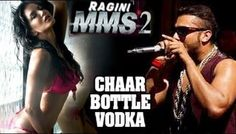 Chaar Bottle Vodka Video Song Ragini MMS - Yo Yo Honey Singh | Boxofficecapsule