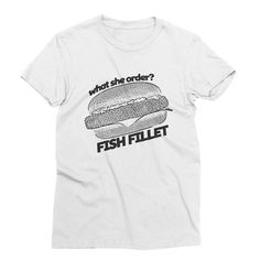 Fish Fillet – My Main Tees Jay-z and Kanye know what she order - fish fillet. Why are fast food chains always tastier when you're on vacation? Also available in v-neck, tank and sweatshirt. Fast Food Chains, Jay, Fish, Vacation, Sweatshirts, Tees, Mens Tops, How To Wear, Vacations